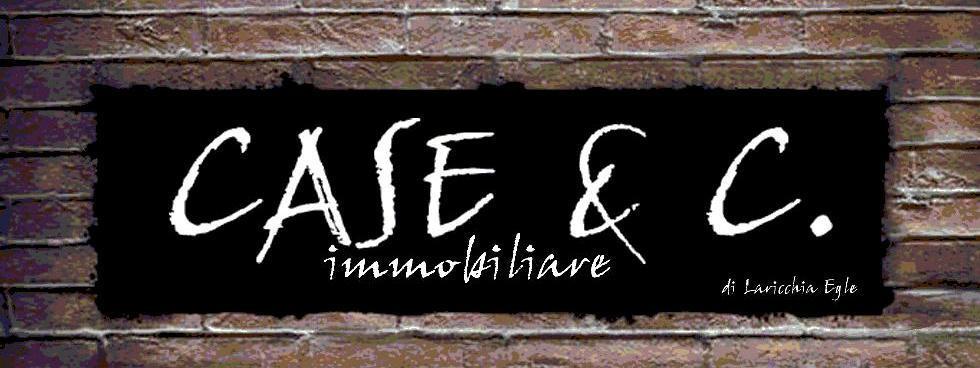 CASE & C. IMMOBILIARE