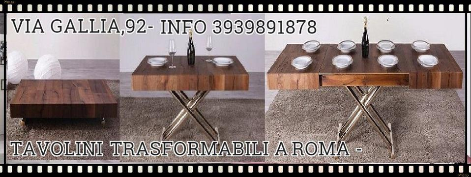 TAVOLINI TRASFORMABILI A ROMA - VIA GALLIA,92 - Roma - LETTI A ...